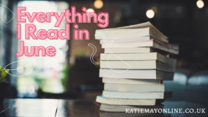 everything I read in june wrap up